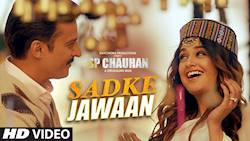 Sadke Jawaan Video Song | SP CHAUHAN | Jimmy Shergill, Yuvika Chaudhary |