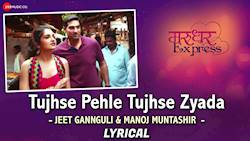Tujhse Pehle Tujhse Zyada | official video song | Jeet Gannguli | Marudhar Express |